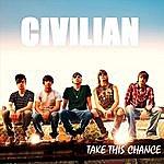 Civilian Take This Chance