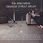 Royal Philharmonic The Alternative Classical Chillout Album
