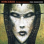 Phil Thornton Sorcerer - The Mask Of Seduction