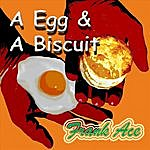 Frank Ace A Egg & A Biscuit