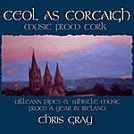 Chris Gray Ceol As Corcaigh: Music From Cork