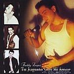"Freddy Lopez Tu Jugaste Con MI Amor ""MI Coleccion"""