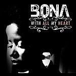 Bona With All My Heart