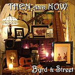 Byrd And Street Then And Now