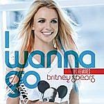 Britney Spears I Wanna Go (Uk Remixes)