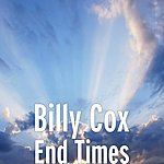 Billy Cox End Times