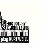 Eric Dolphy Eric Dolphy & John Lewis Play Kurt Weill