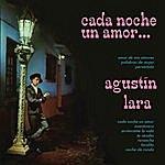 Agustín Lara Cada Noche Un Amor