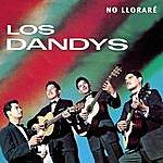 Los Dandys No Llorare