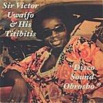 Sir Victor Uwaifo Disco Sound Obrosho