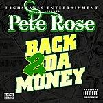 Pete Rose Back 2 Da Money - Single