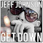 Jeff Johnson Get Down - Single