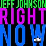 Jeff Johnson Right Now - Single