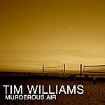 Tim Williams Murderous Air (Itunes Exclusive)