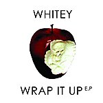 "Whitey Wrap It Up Ep (""With Itunes Exclusive Bonus Track"")"