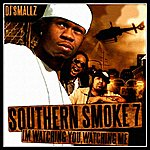 DJ Smallz Southern Smoke 7: IM Watching You, Watching Me