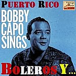 Bobby Capo Vintage Puerto Rico No. 13 - Ep: Bobby Capó Sings, Boleros Y Más