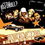DJ Smallz Southern Smoke 8: IM Still Watching You, Watching Me