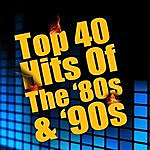 Cover Art: Top 40 Hits Of The '80s & '90s (Re-Recorded / Remastered Versions)