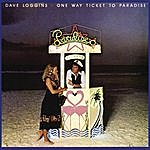 Dave Loggins One Way Ticket To Paradise
