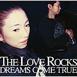 Dreams Come True The Love Rocks