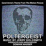 Jerry Goldsmith Poltergeist - Carol Anne's Theme From The Motion Picture (Feat. Dominic Hauser) - Single