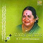 M.L. Vasanthakumari Rare Gems - M.L. Vasanthakumari (Tamil Films)