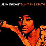 Jean Knight Tain't The Truth