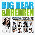 Big Bear Big Bear & Bredren