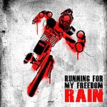 Rain Running For My Freedom