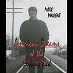 Marc Vincent American Dreams Of The Detroit Kid.