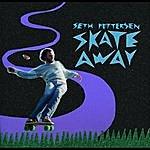 Seth Pettersen Skate Away