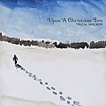 Tricia Walker Upon A Christmas Eve