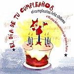 Varios El Día De Tu Cumpleaños - El Cumpleaños Feliz Chileno A 90 Años Del Nacimiento De Violeta Parra