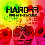 Hard-Fi Fire In The House