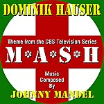 Johnny Mandel M*a*s*h - Theme From The Tv Series (Feat. Dominik Hauser) - Single