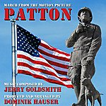 Jerry Goldsmith Patton - March From The Motion Picture (Feat. Dominik Hauser) - Single
