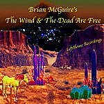 Brian McGuire The Wind & The Dead Are Free
