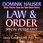 Mike Post Law & Order: Special Victims Unit - Theme From The Tv Series (Feat. Dominik Hauser) - Single