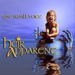 Heir Apparent One Small Voice