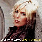 Lucinda Williams Love In My Heart