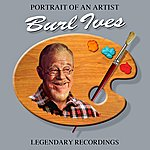 Burl Ives Portrait Of An Artist