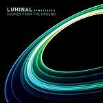 Sounds From The Ground Luminal Remastered