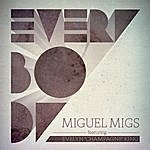 """Miguel Migs Everybody Feat. Evelyn """"champagne"""" King (Part 2)"""
