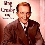 Bing Crosby Bing Crosby Fifty Favourites