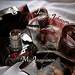 James Johnson A Figment Of My Imagination (Singles)