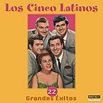 Los Cinco Latinos 22 Grandes Éxitos