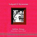 Lalgudi G. Jayaraman Sublime Strings