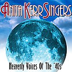The Anita Kerr Singers Heavenly Voices Of The '40s