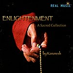 Karunesh Enlightenment - A Sacred Collection